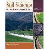 BNDL: SOIL SCIENCE AND MANAGEMENT, 6th Edition by Plaster, 9781305123984