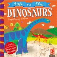 Make and Play: Dinosaurs by Channing, Margot; Lewis, Liza, 9781912233984