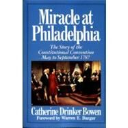 Miracle At Philadelphia by Drinker Bowen, Catherine, 9780316103985