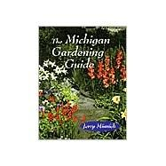 The Michigan Gardening Guide by Minnich, Jerry, 9780472083985