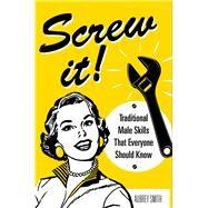 Screw It! by Smith, Aubrey, 9781510733985