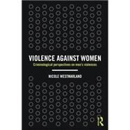 Violence against Women: Criminological perspectives on menÆs violences by Westmarland; Nicole, 9781843923985