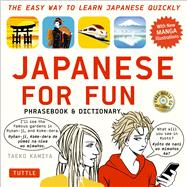 Japanese for Fun Phrasebook & Dictionary by Kamiya, Taeko; Kazuhisa, Shimomura, 9784805313985