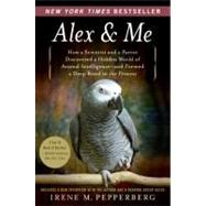 Alex & Me by Pepperberg, Irene M., 9780061673986