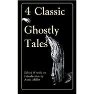 Four Classic Ghostly Tales by Miller, Anita, 9780897333986