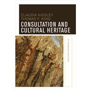 Consultation and Cultural Heritage: Let Us Reason Together by Nissley,Claudia, 9781611323986