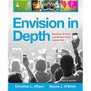 Envision in Depth Reading, Writing, and Researching Arguments by Alfano, Christine L.; O'Brien, Alyssa J., 9780134093987