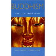 Buddhism : The Illustrated Guide by Kevin Trainor, 9780195173987
