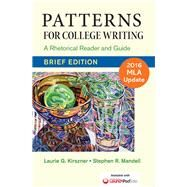 Patterns for College Writing, Brief Edition with 2016 MLA Update A Rhetorical Reader and Guide by Kirszner, Laurie G.; Mandell, Stephen R., 9781319123987