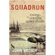 Squadron by Broich, John, 9781468313987