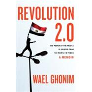 Revolution 2.0 by Ghonim, Wael, 9780547773988