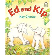 Ed and Kip by Chorao, Kay, 9780823433988