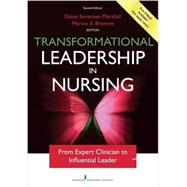 Transformational Leadership in Nursing by Marshall, Elaine Sorensen, Ph.D., R.N.; Broome, Marion E., Ph.D., R.N., 9780826193988