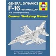 General Dynamics F-16 Fighting Falcon Manual: 1978 onward (all marks) by Davies, Steve, 9780857333988
