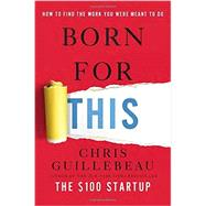 Born for This by Guillebeau, Chris, 9781101903988