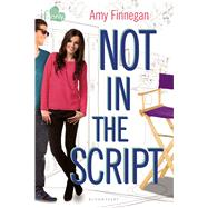 Not in the Script An If Only novel by Finnegan, Amy, 9781619633988