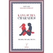 Kama Sutra Charades: The Book, the Game, the Fun by NICOTEXT, 9789186283988