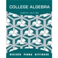 College Algebra by Beecher, Judith A.; Penna, Judith A.; Bittinger, Marvin L., 9780321693990