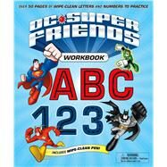DC Super Friends Workbook ABC 123 Over 50 pages of wipe-clean letters and numbers to practice by Unknown, 9780374303990