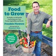 Food to Grow by Flowers, Frankie; Ross, Shannon J., 9781443433990
