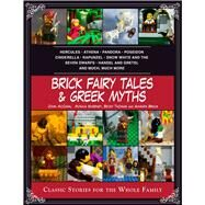 Brick Fairy Tales & Greek Myths by McCann, John; Sweeney, Monica; Thomas, Becky; Brack, Amanda, 9781634503990