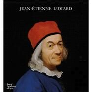 Jean-etienne Liotard by Baker, Christopher; Bull, Duncan; Fehlmann, Marc; Hauptman, William; Jeffares, Neil, 9781907533990