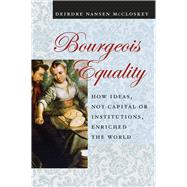 Bourgeois Equality by McCloskey, Deirdre N., 9780226333991