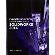 Engineering Design and Graphics with SolidWorks 2014 by Bethune, James D., 9780321993991