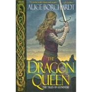 The Dragon Queen by Borchardt, Alice, 9780345443991