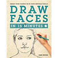 Draw Faces in 15 Minutes by Spicer, Jake, 9781250063991