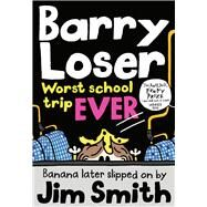 Worst School Trip Ever by Smith, Jim, 9781405283991