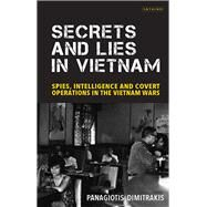 Secrets and Lies in Vietnam by Dimitrakis, Panagiotis, 9781784533991