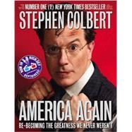 America Again by Colbert, Stephen, 9780446583992