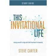 This Invitational Life Study Guide by Carter, Steve, 9780781413992