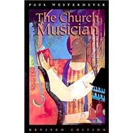 The Church Musician by Westermeyer, Paul, 9780806633992