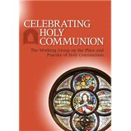 Celebrating Holy Communion by Not Available (NA), 9780861533992