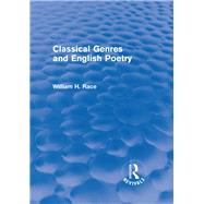 Classical Genres and English Poetry (Routledge Revivals) by Race; William H., 9781138803992
