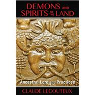Demons and Spirits of the Land by Lecouteux, Claude; Graham, Jon E., 9781620553992