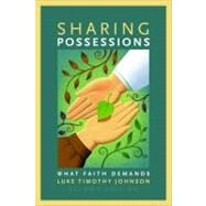 Sharing Possessions : What Faith Demands, Second Edition by Johnson, Luke Timothy, 9780802803993
