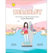 Brave Beachley by Chick, Chloe; Kwee, Natalie; Jacqueline, Rachel, 9789814713993