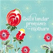 God's Tender Promises for Mothers by Countryman, Jack, 9780529103994