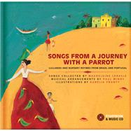 Songs from a Journey With a Parrot by Lerasle, Magdeleine; Mindy, Paul (CON); Fronty, Aurelia, 9782923163994