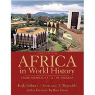 Africa in World  History by Gilbert, Erik T.; Reynolds, Jonathan T., 9780205053995