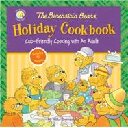 The Berenstain Bears' Holiday Cookbook by Berenstain, Mike, 9780310753995