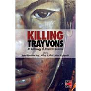 Killing Trayvons: An Anthology of American Violence by Gray, Kevin Alexander; St. Clair, Jeffrey; Wypijewski, Joann, 9780692213995