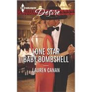 Lone Star Baby Bombshell by Canan, Lauren, 9780373733996