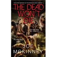 The Dead Won't Die by McKinney, Joe, 9780786033997