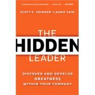 The Hidden Leader: Discover and Develop Greatness Within Your Company by Edinger, Scott K.; Sain, Laurie; Kouzes, James M.; Posner, Barry Z., 9780814433997