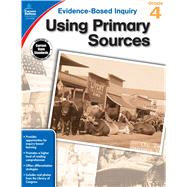 Using Primary Sources, Grade 4 by Martin, Annette, 9781483823997