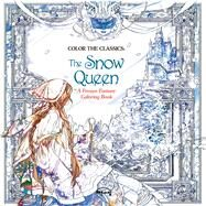Color the Classics: The Snow Queen A Frozen Fantasy Coloring Book by Lee, Jae-eun, 9781626923997
